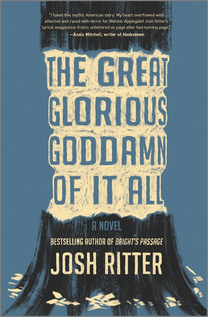 The Great Glorious Goddamn of It All: A Novel. Josh Ritter.