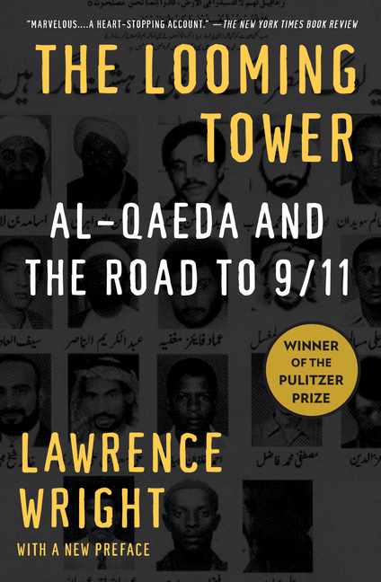 The Looming Tower: Al Qaeda and the Road to 9/11 (Vintage). LAWRENCE WRIGHT.