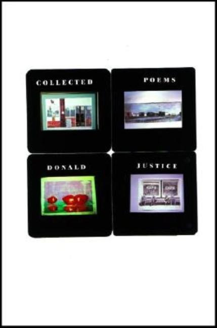 Collected Poems. DONALD JUSTICE.