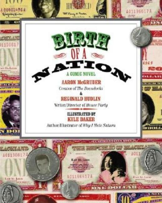 Birth of a Nation: A Comic Novel. Reginald Hudlin Aaron McGruder