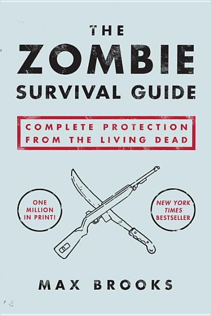 Zombie Survival Guide : Complete Protection from the Living Dead. MAX BROOKS.