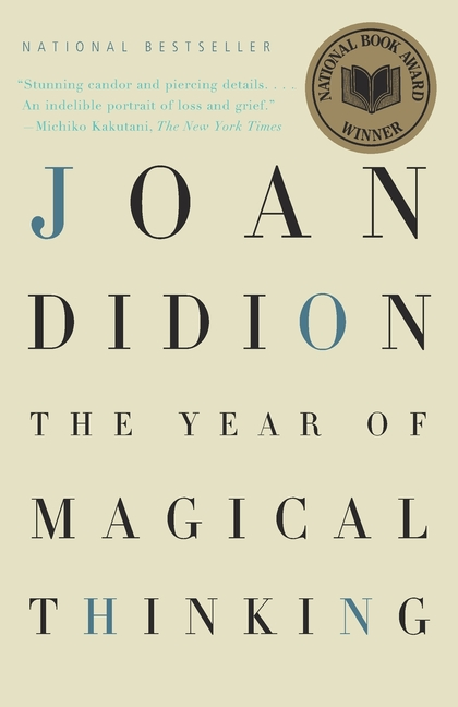 The Year of Magical Thinking. JOAN DIDION.