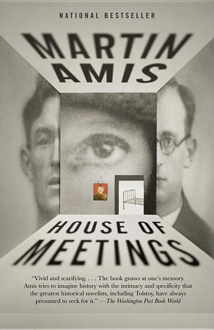 House of Meetings (Vintage International). MARTIN AMIS