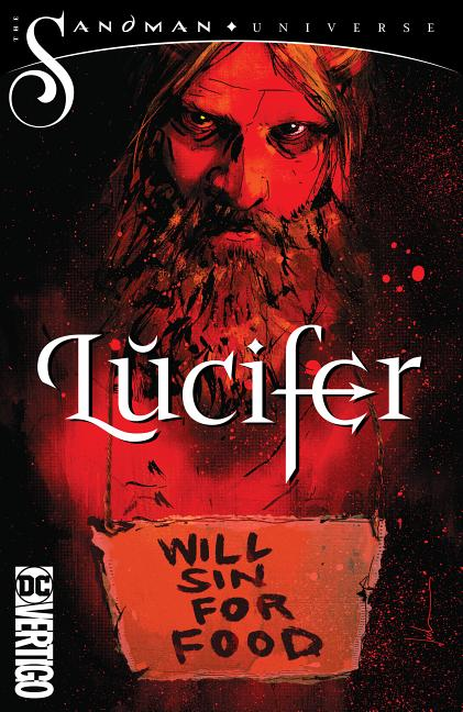 Lucifer Vol. 1: The Infernal Comedy (The Sandman Universe). Neil Gaiman Dan Watters