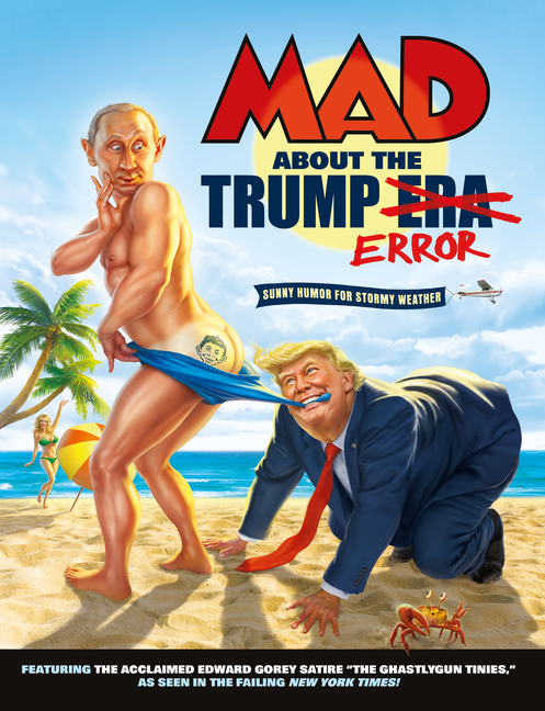 MAD About the Trump Era.