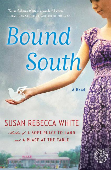 Bound South: A Novel. SUSAN REBECCA WHITE