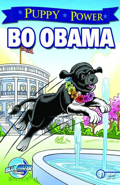 Puppy Power: Bo Obama, Adventures from the White House (Cover A). Paul Salamof, Keith Tucker