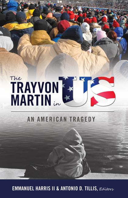 The Trayvon Martin in US: An American Tragedy (Black Studies and Critical Thinking