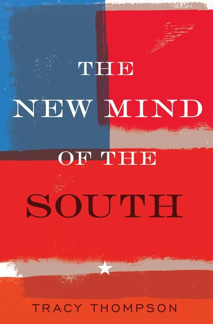 The New Mind of the South. Tracy Thompson