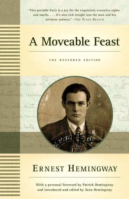 A Moveable Feast: The Restored Edition. Ernest Hemingway.