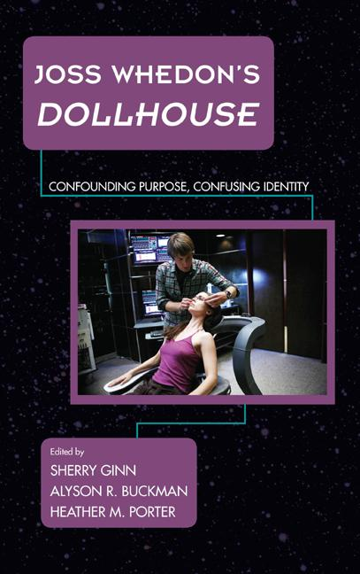 Joss Whedon's Dollhouse: Confounding Purpose, Confusing Identity (Science Fiction Television