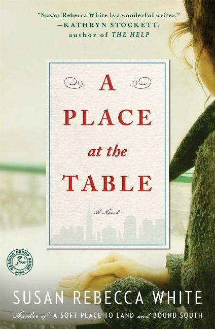 A Place at the Table: A Novel. Susan Rebecca White