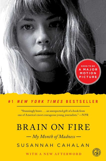 Brain on Fire: My Month of Madness. Susannah Cahalan.