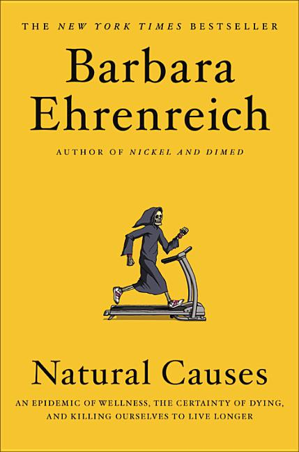 Natural Causes. Barbara Ehrenreich.
