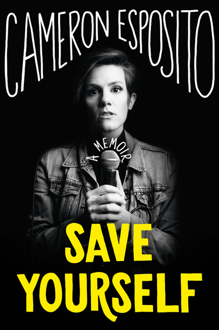 Save Yourself. Cameron Esposito