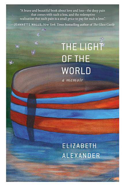 The Light of the World: A Memoir. Elizabeth Alexander