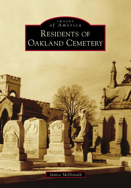 Residents of Oakland Cemetery (Images of America). Janice McDonald