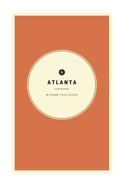 Wildsam Field Guides: Atlanta (American City Guide Series