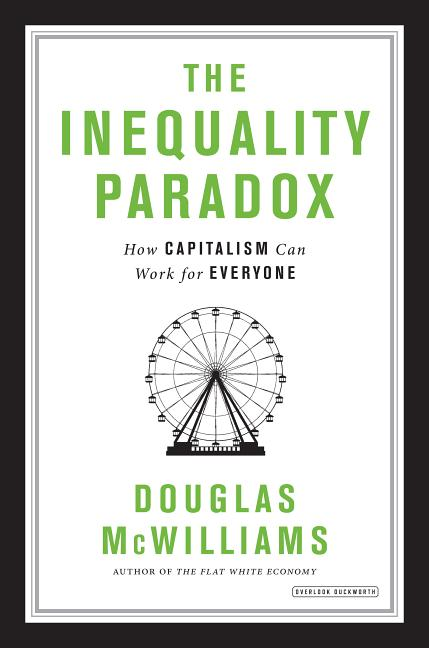 The Inequality Paradox. Douglas McWilliams