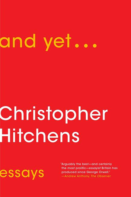 and yet. Christopher Hitchens
