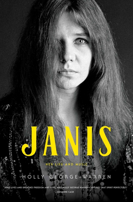 Janis: Her Life and Music. Holly George-Warren