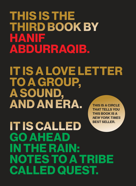 Go Ahead in the Rain: Notes to A Tribe Called Quest. Hanif Abdurraqib