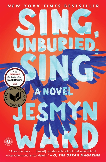 Sing, Unburied, Sing: A Novel. Jesmyn Ward