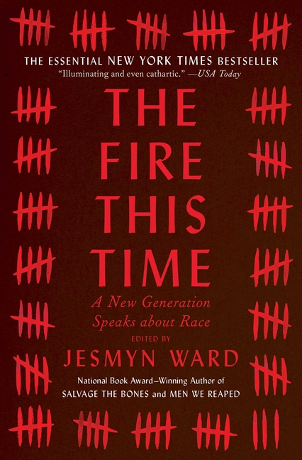 The Fire This Time: A New Generation Speaks about Race. Jesmyn Ward.