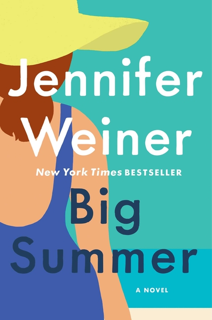 Big Summer: A Novel. Jennifer Weiner