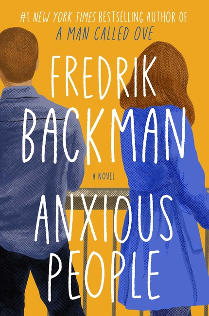 Anxious People. Fredrik Backman