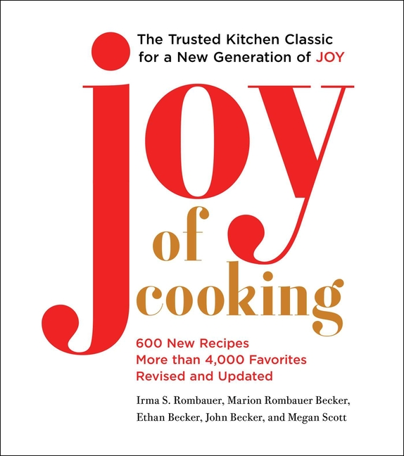 Joy of Cooking: 2019 Edition Fully Revised and Updated. Marion Rombauer Becker Irma S. Rombauer,...