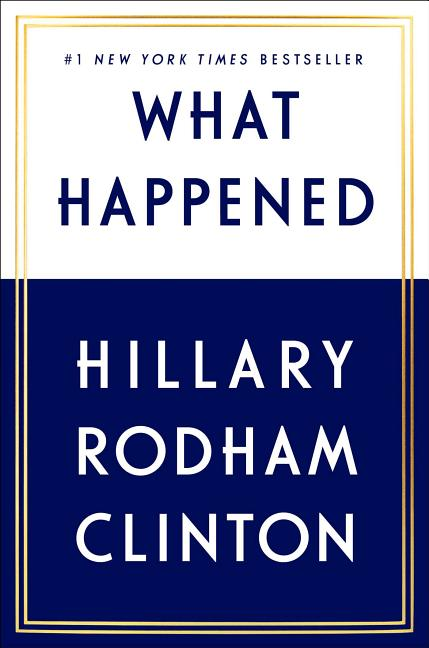 What Happened. Hillary Rodham Clinton.