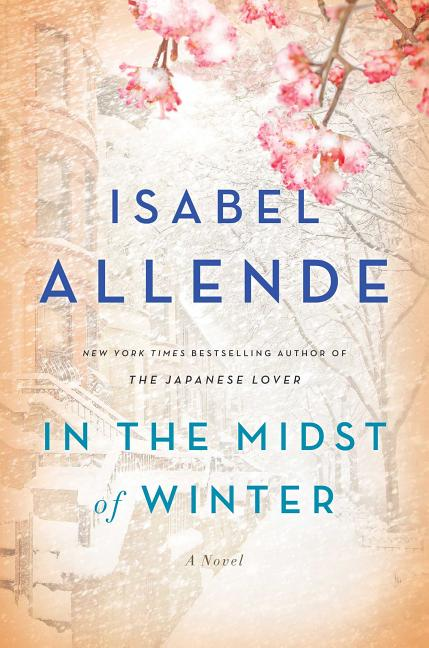 In the Midst of Winter: A Novel. Isabel Allende.