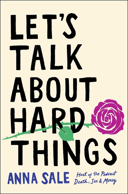 Let's Talk About Hard Things. Anna Sale