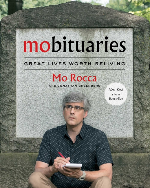 Mobituaries: Great Lives Worth Reliving. Mo Rocca