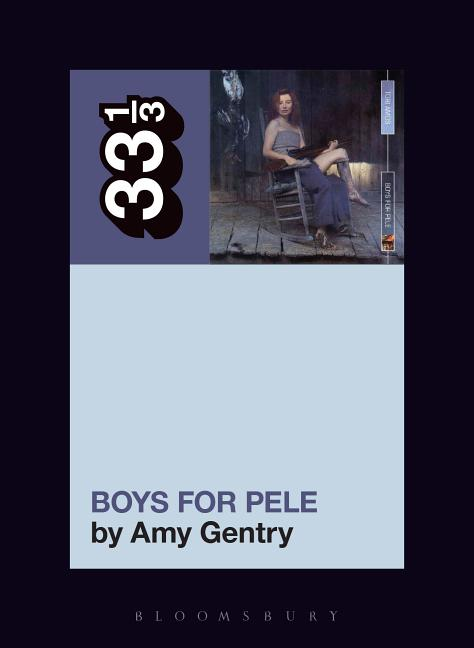 Tori Amos's Boys for Pele (33 1/3). Amy Gentry