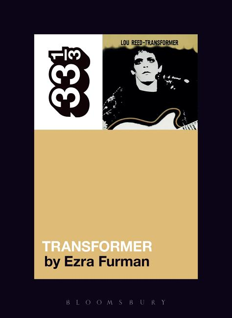 Lou Reed's Transformer (33 1/3). Ezra Furman