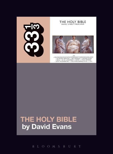 Manic Street Preachers' The Holy Bible (33 1/3). David Evans