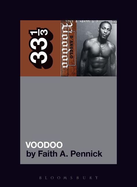 D'Angelo's Voodoo (33 1/3). Faith A. Pennick