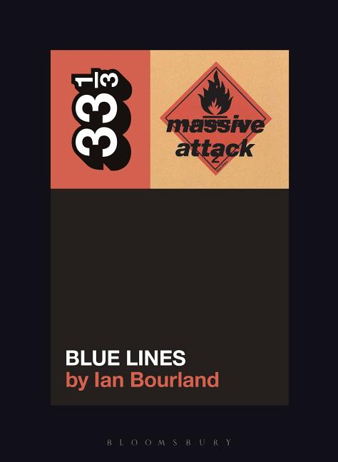 Massive Attack's Blue Lines (33 1/3). Ian Bourland