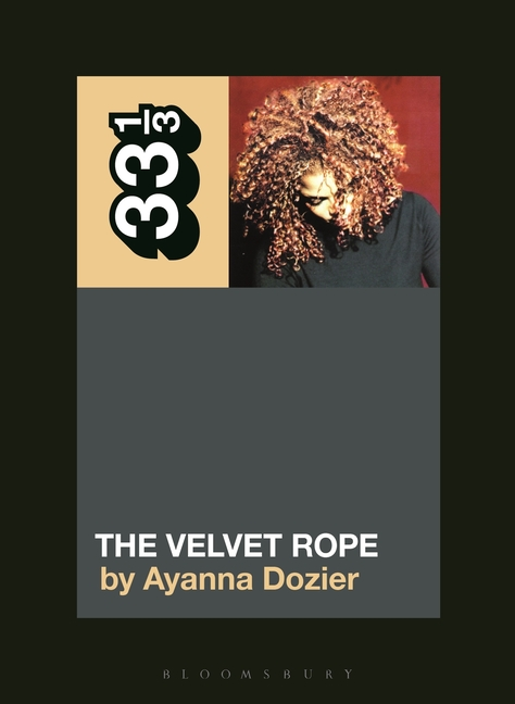 Janet Jackson's The Velvet Rope (33 1/3, 148). Ayanna Dozier