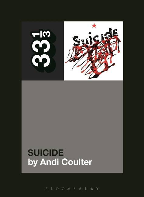 Suicide's Suicide (33 1/3, 149). Andi Coulter