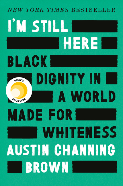 The Space Between: Embracing Blackness in a White-Dominated World. Austin Channing Brown.
