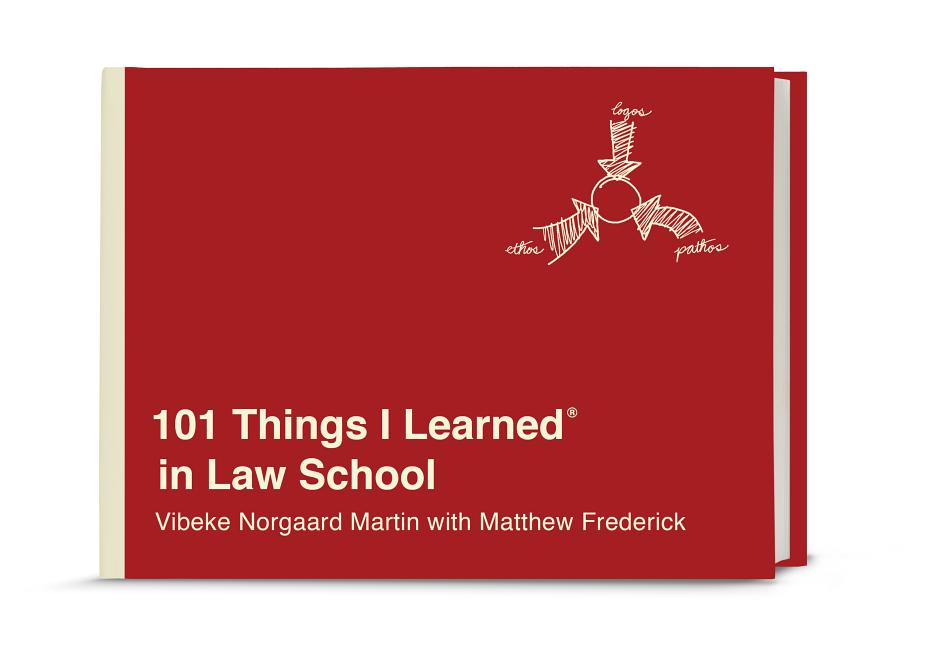101 Things I Learned® in Law School. Matthew Frederick Vibeke Norgaard Martin