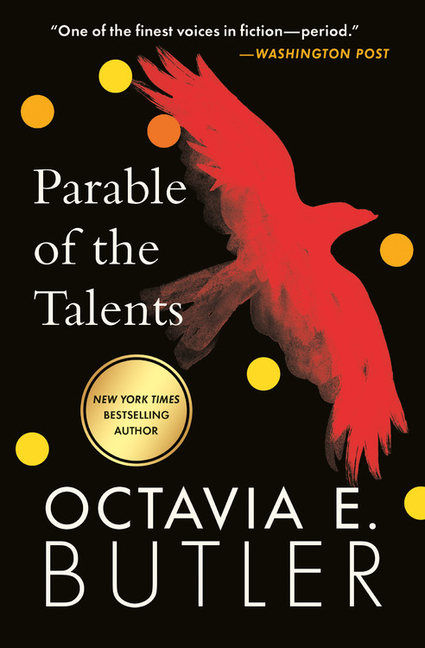 Parable of the Talents. Octavia E. Butler