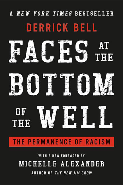 Faces at the Bottom of the Well. Derrick Bell.
