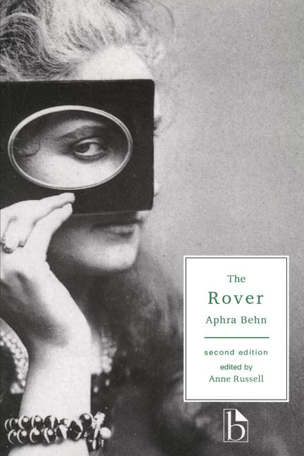 The Rover (Broadview Literary Texts). Anne Russell Aphra Behn