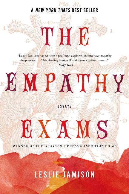 The Empathy Exams: Essays. Leslie Jamison