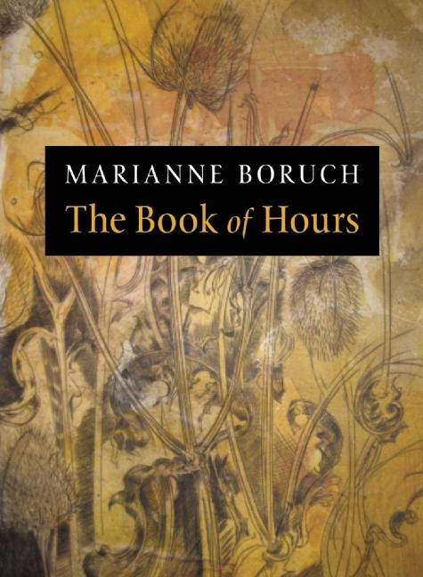 The Book of Hours (Kingsley Tufts Poetry Award). Marianne Boruch