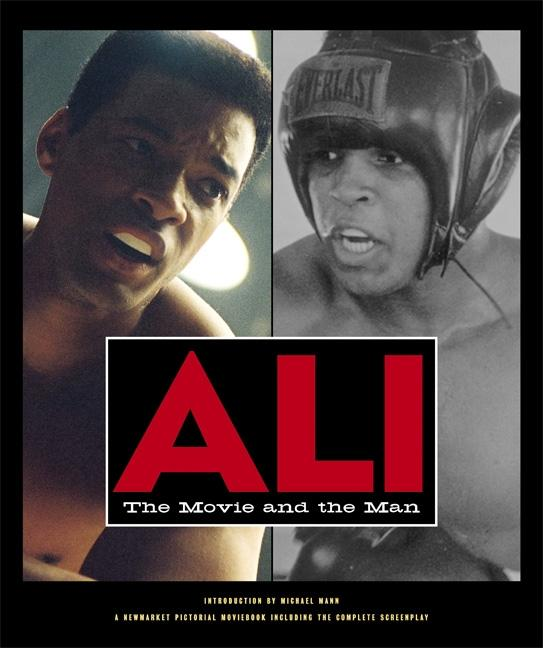 Ali : The Movie and the Man. MICHAEL MANN GREGORY ALLEN HOWARD, DIANA LANDAU, STEPHEN J. RIVELE